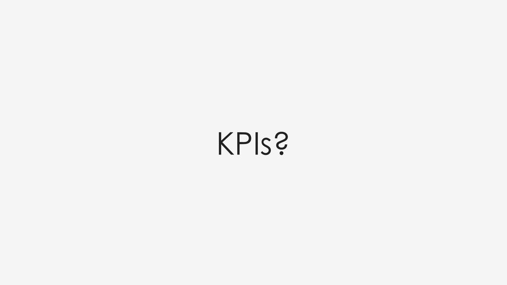 KPIs?