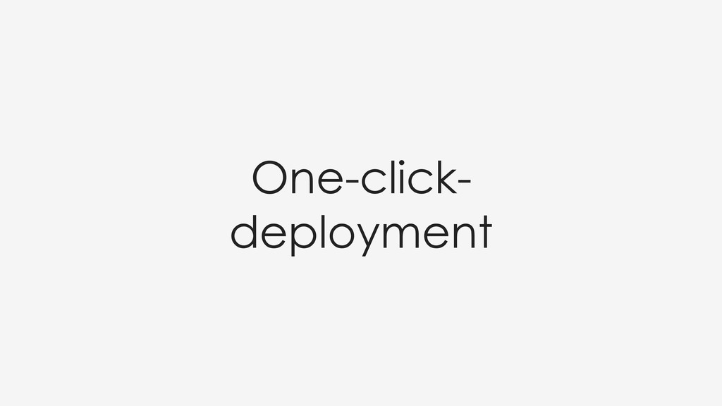 One-click- deployment