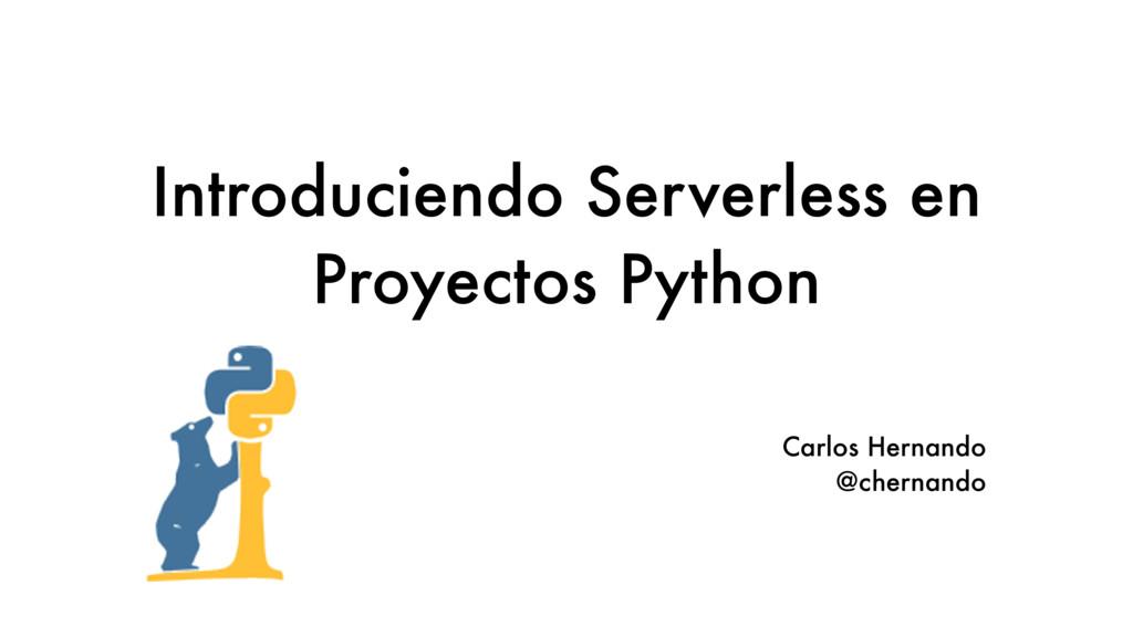 Introduciendo Serverless en Proyectos Python Ca...