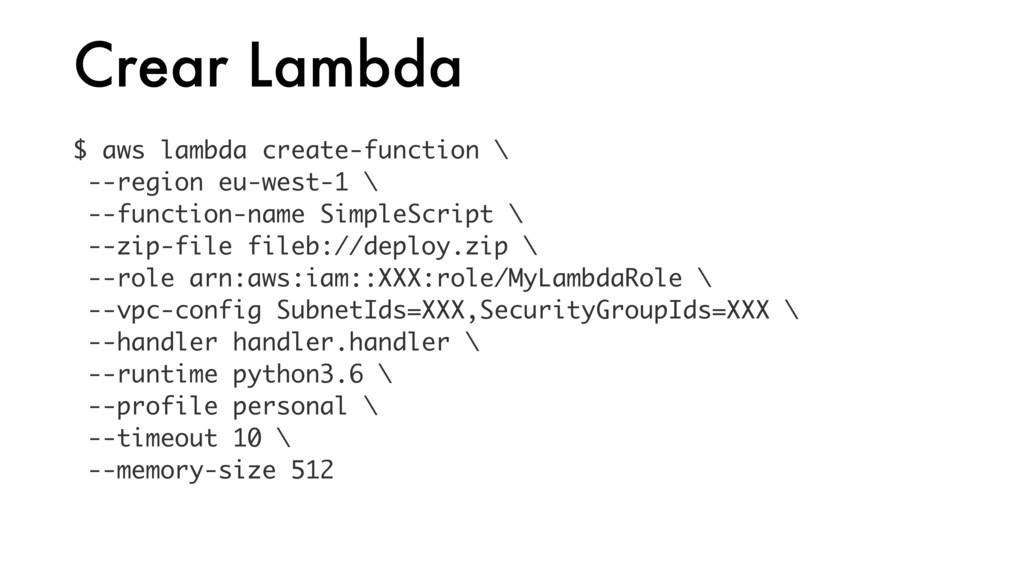 Crear Lambda $ aws lambda create-function \ --r...