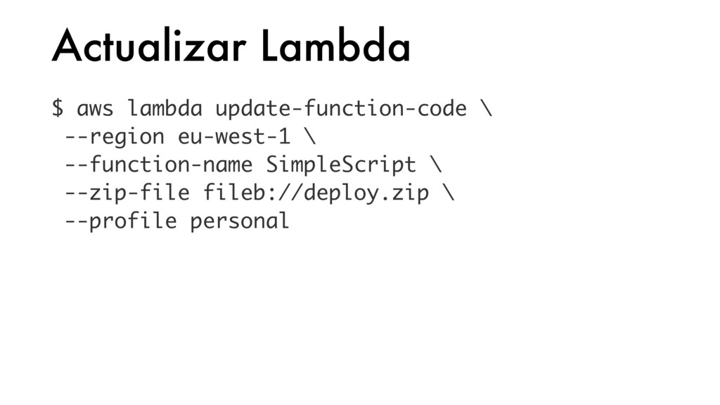 Actualizar Lambda $ aws lambda update-function-...
