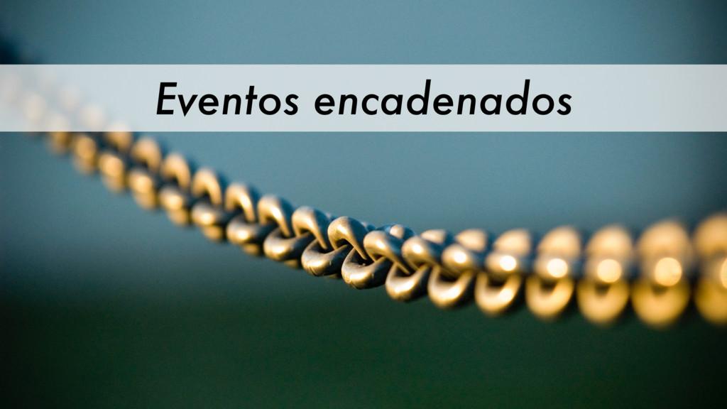 Eventos encadenados
