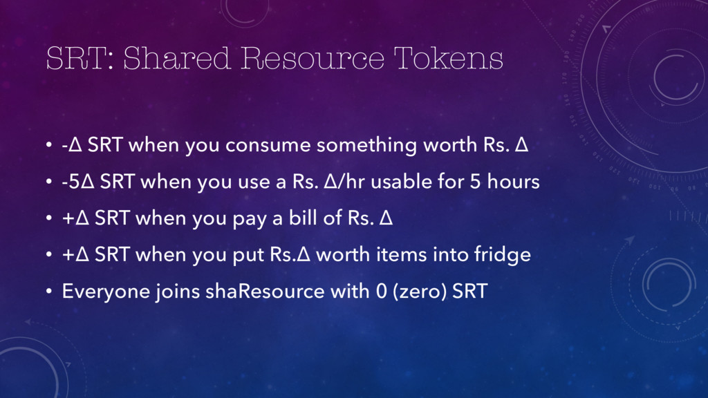 SRT: Shared Resource Tokens • -∆ SRT when you c...