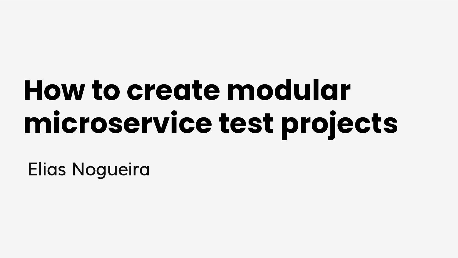 How to create modular microservice test project...