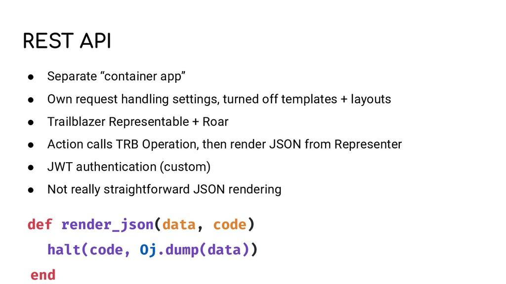 """REST API ● Separate """"container app"""" ● Own reque..."""
