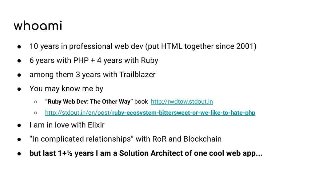 whoami ● 10 years in professional web dev (put ...
