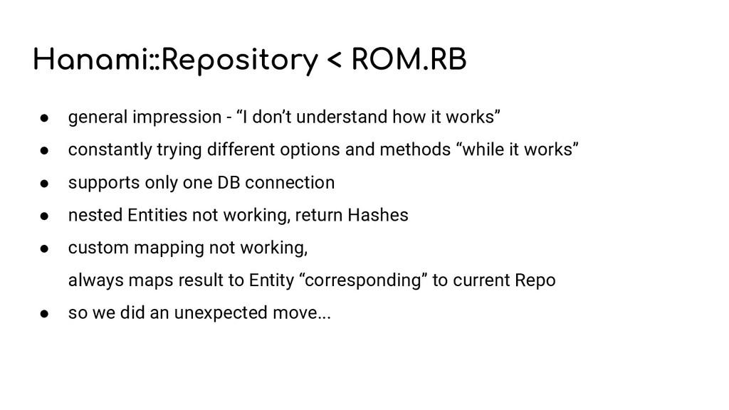 Hanami::Repository < ROM.RB ● general impressio...