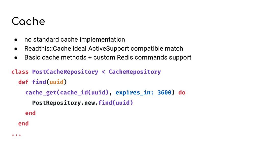 Cache ● no standard cache implementation ● Read...