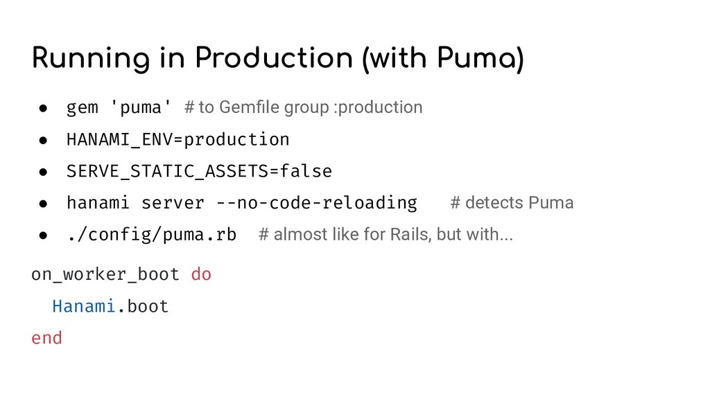 Running in Production (with Puma) ● gem 'puma' ...