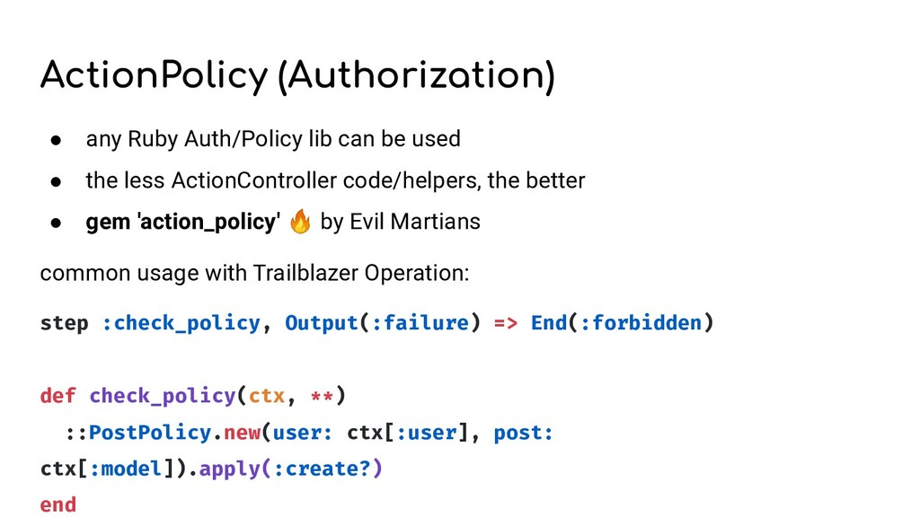 ActionPolicy (Authorization) ● any Ruby Auth/Po...