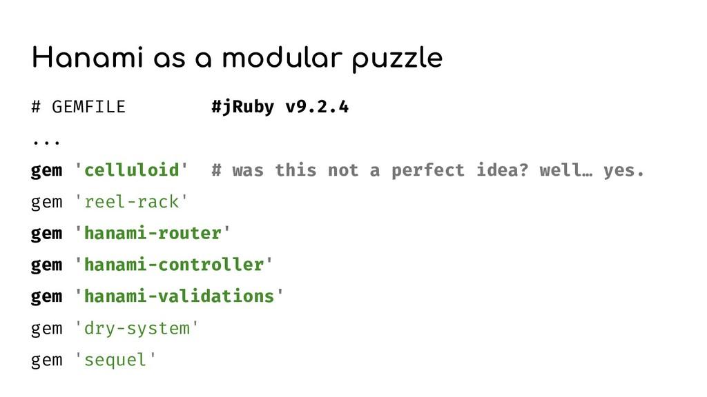 Hanami as a modular puzzle # GEMFILE #jRuby v9....