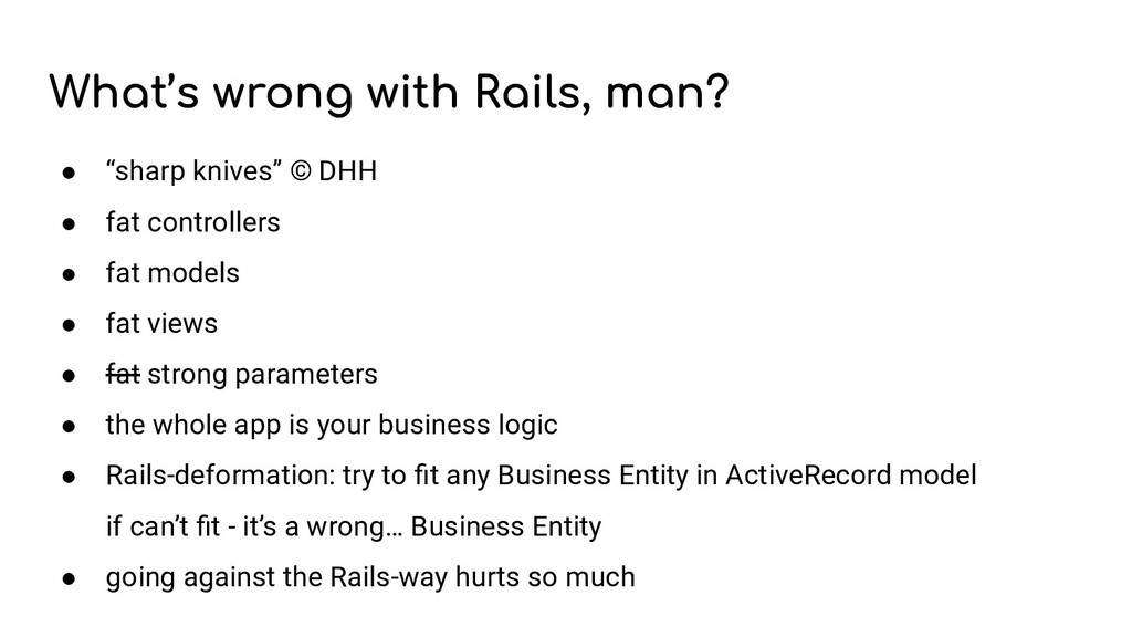 "What's wrong with Rails, man? ● ""sharp knives"" ..."