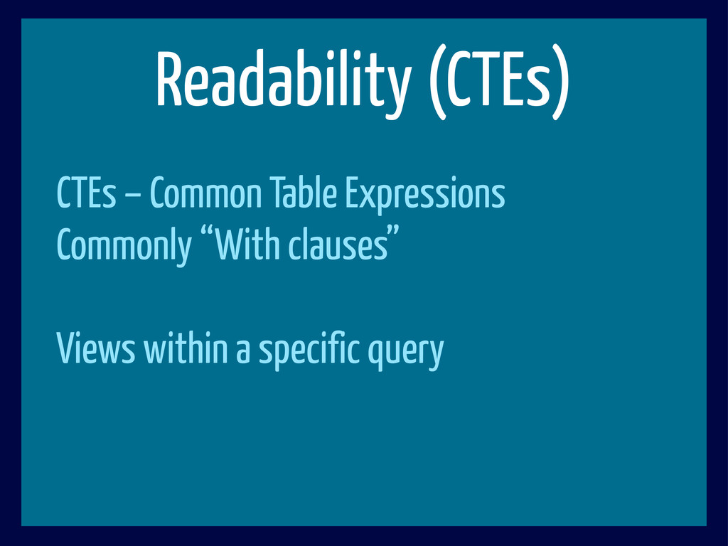 "CTEs – Common Table Expressions Commonly ""With ..."