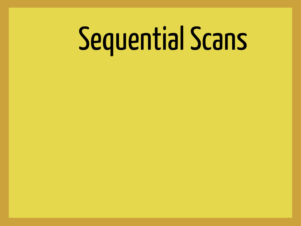 Sequential Scans