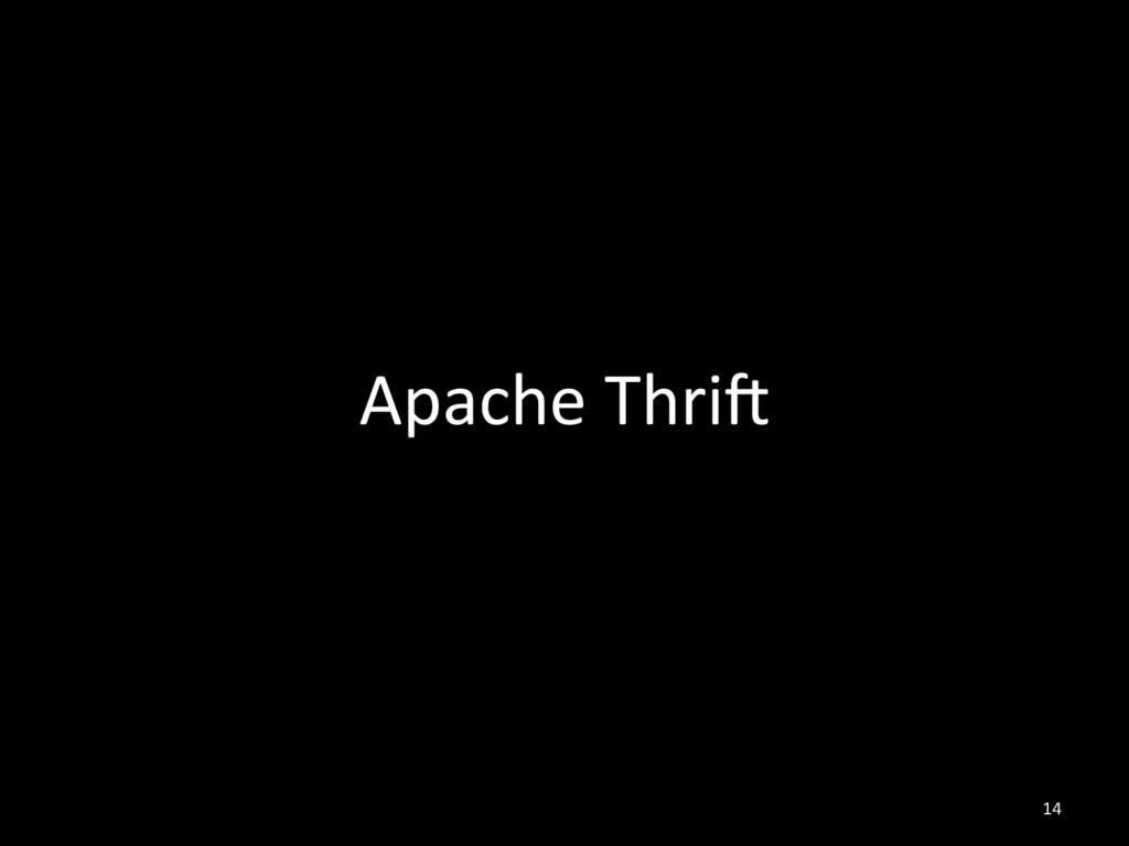 Apache ThriF 14