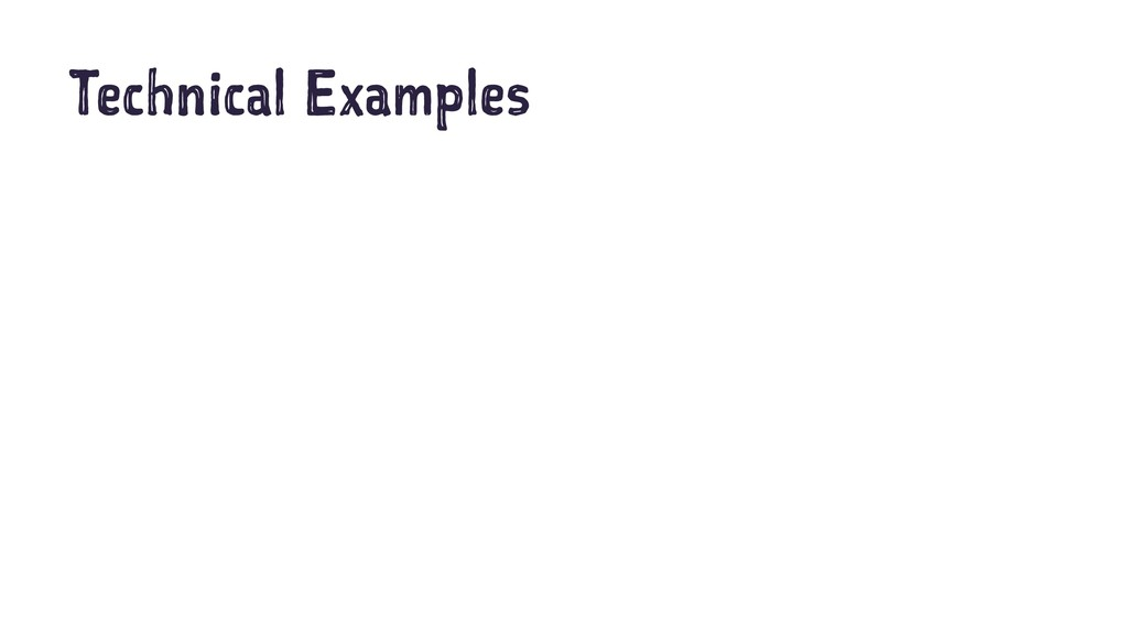 Technical Examples