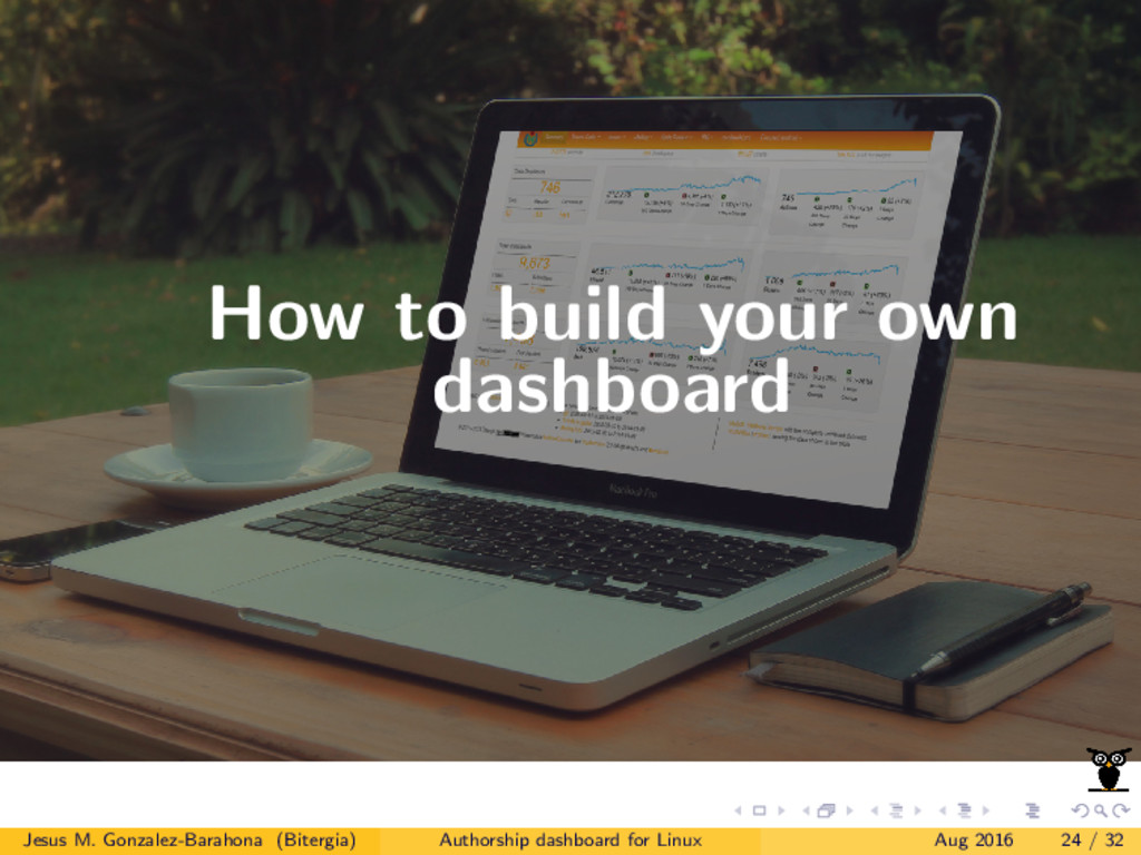 How to build your own dashboard Jesus M. Gonzal...