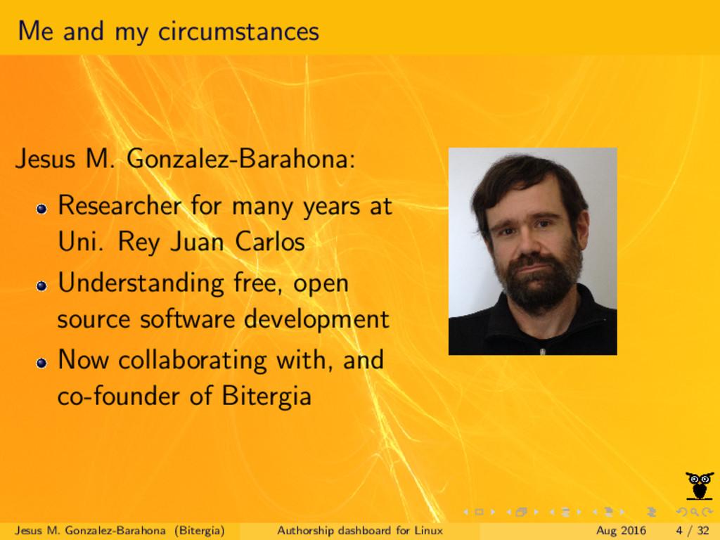 Me and my circumstances Jesus M. Gonzalez-Barah...