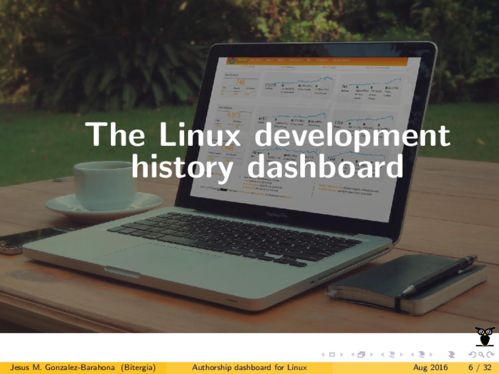 The Linux development history dashboard Jesus M...