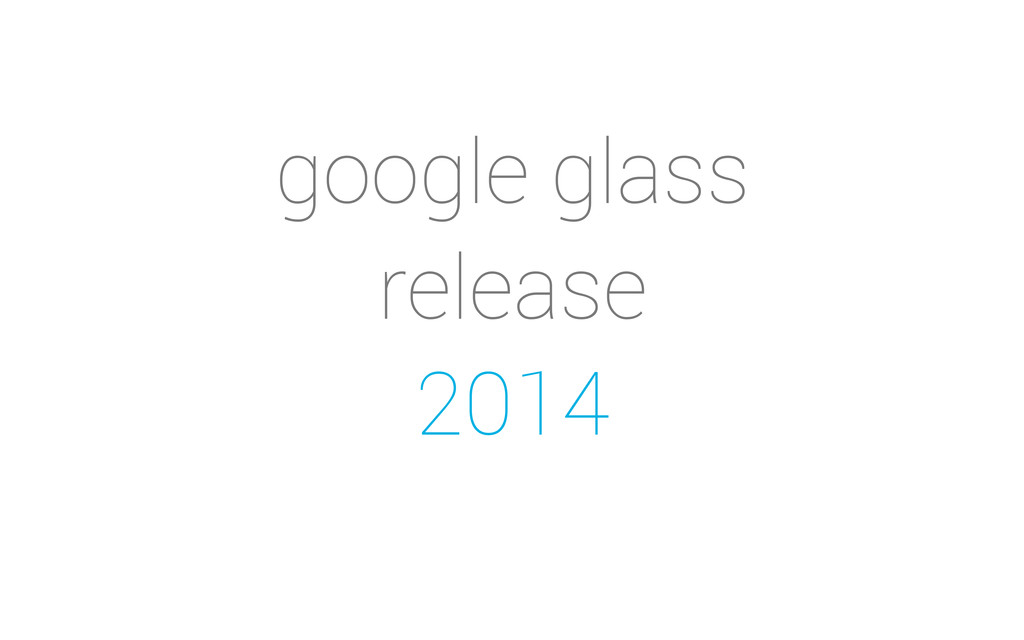 google glass release 2014
