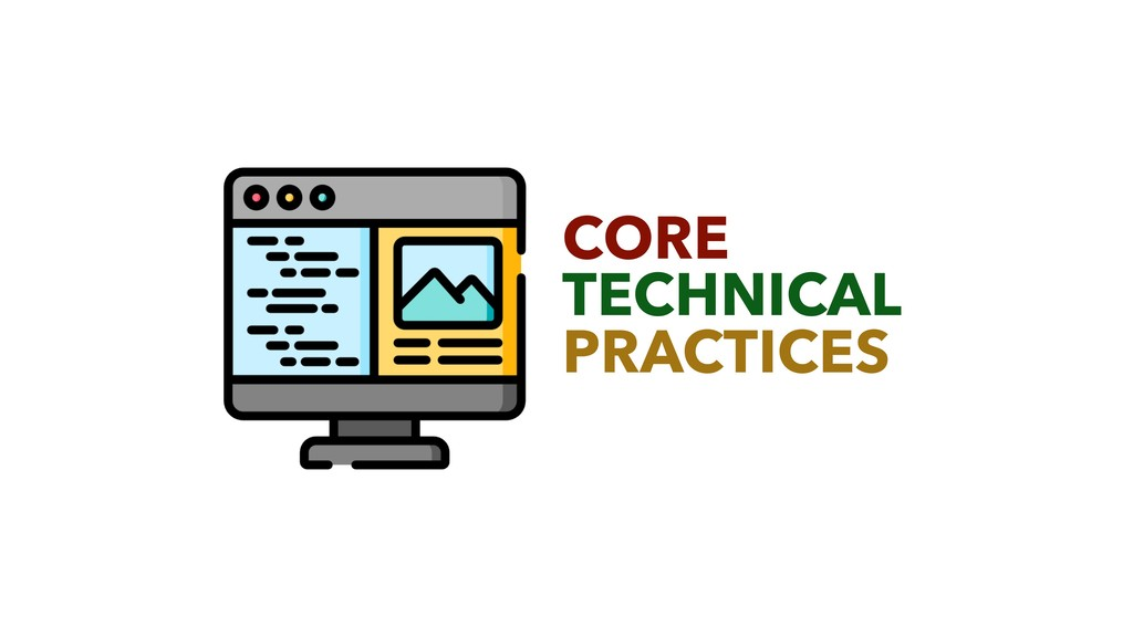 CORE TECHNICAL PRACTICES