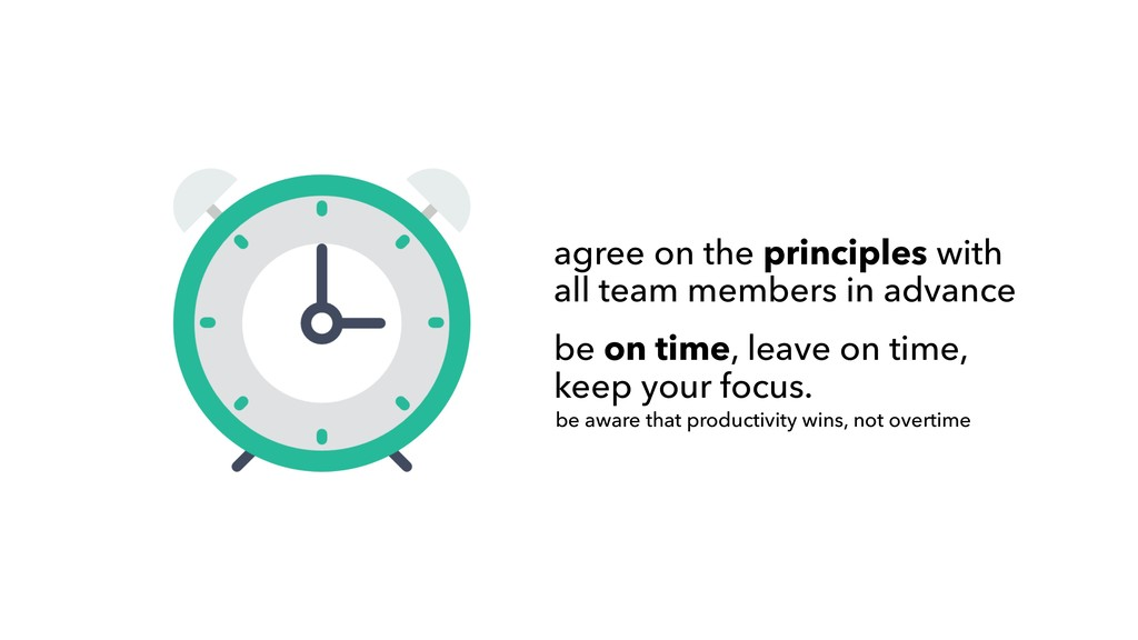agree on the principles with all team members i...