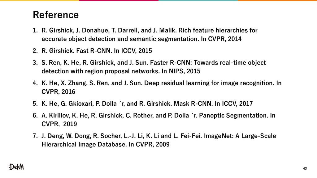 Reference 1. R. Girshick, J. Donahue, T. Darrel...