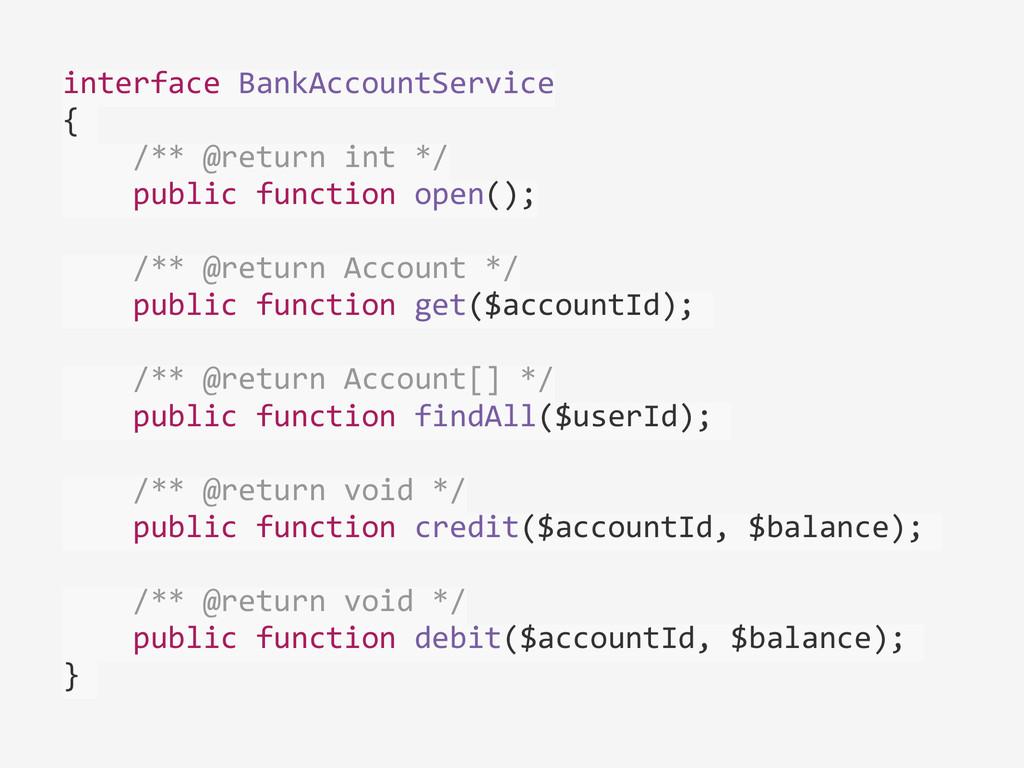 interface BankAccountService   {  ...