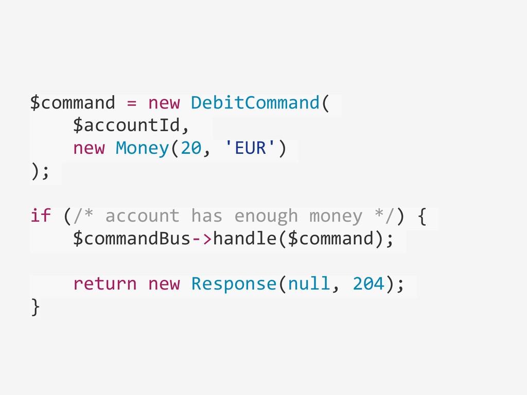 $command = new DebitCommand(   ...