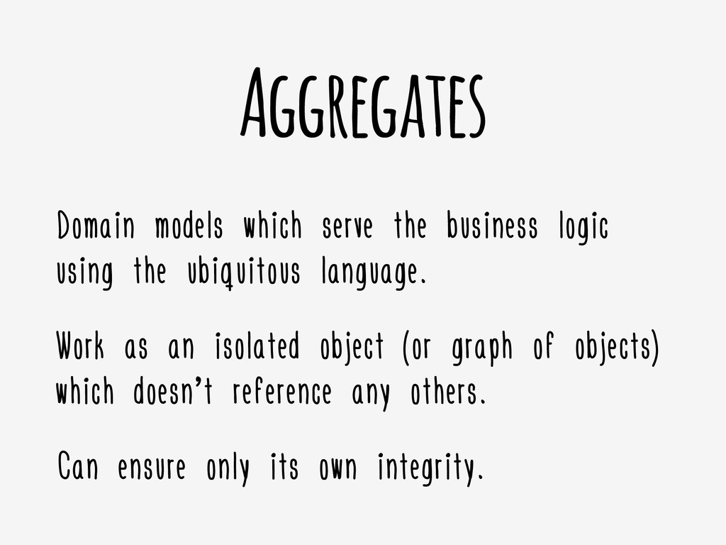 Aggregates Domain models which serve the busine...