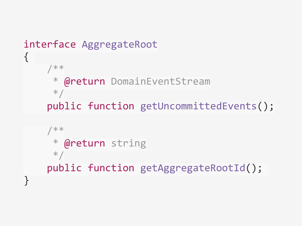 interface AggregateRoot  {    ...