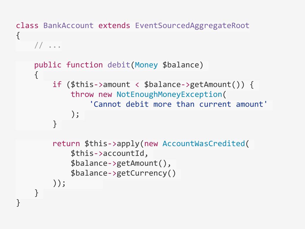 class BankAccount extends EventSourced...