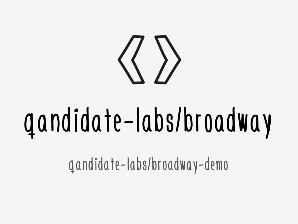qandidate-labs/broadway qandidate-labs/broadway...