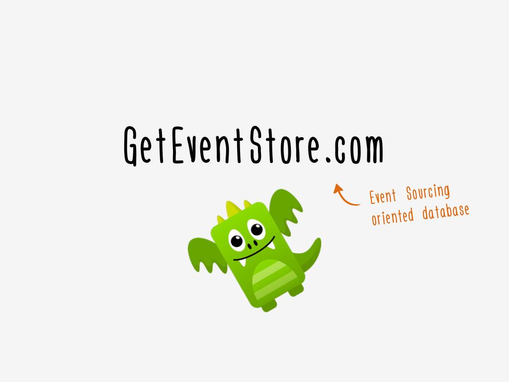 GetEventStore.com Event Sourcing oriented datab...