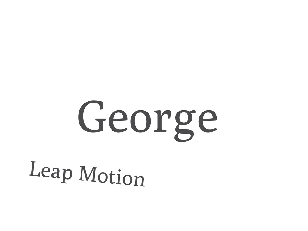 George Leap Motion