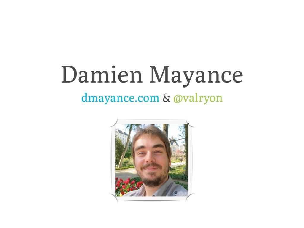 Damien Mayance dmayance.com & @valryon
