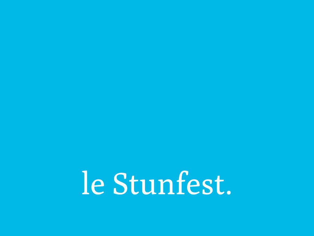 le Stunfest.