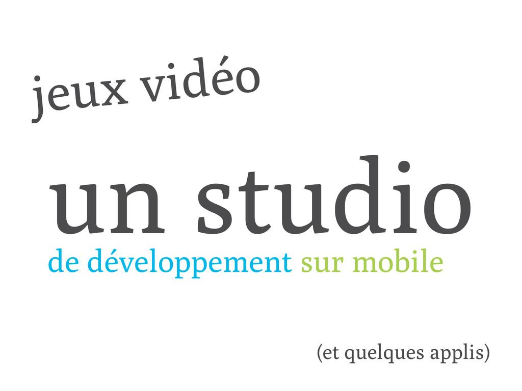 un studio de développement sur mobile jeux vidé...