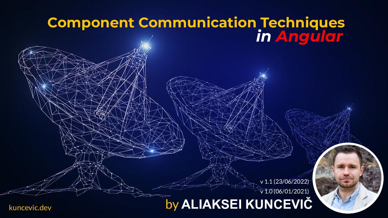 kuncevic.dev Component Communication Techniques...