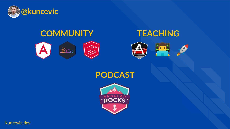 kuncevic.dev @kuncevic COMMUNITY 📢 TEACHING  🚀...