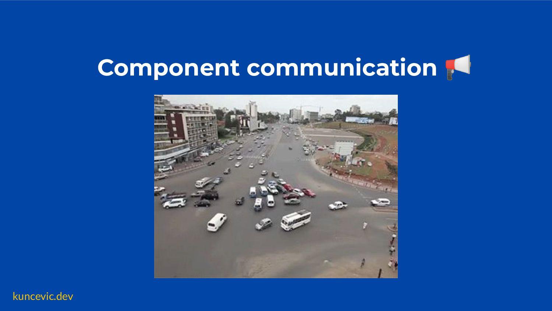kuncevic.dev Component communication 📢