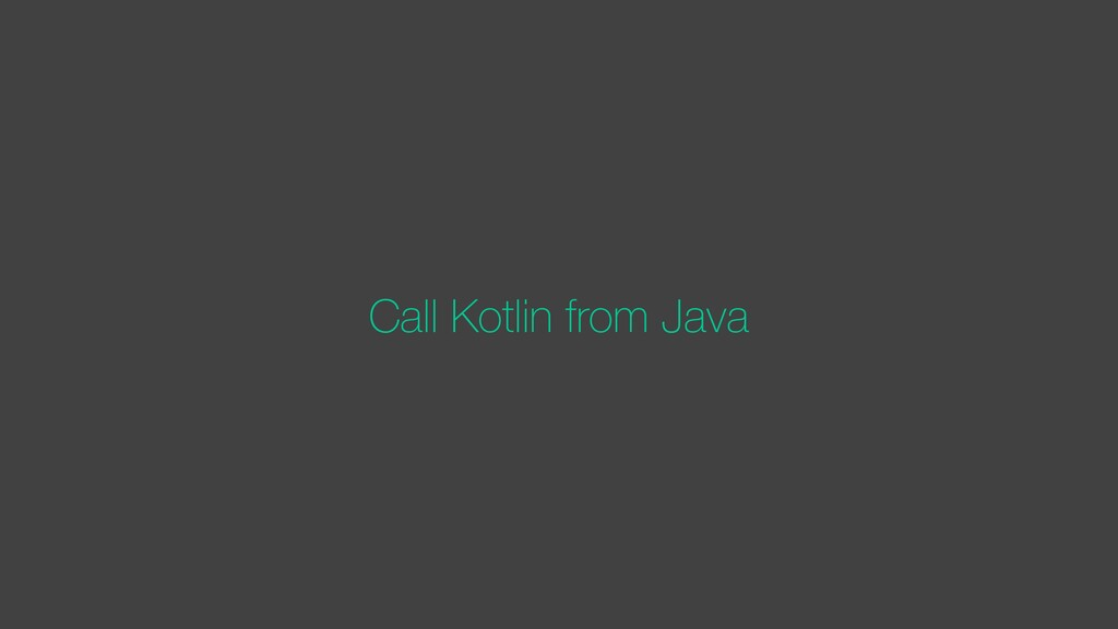 Call Kotlin from Java