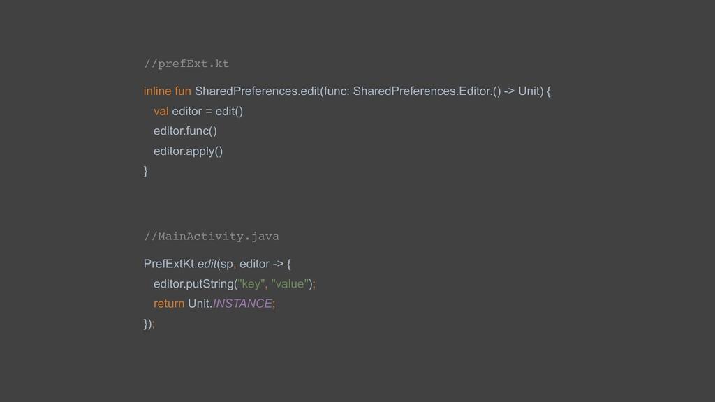 //prefExt.kt inline fun SharedPreferences.edit(...