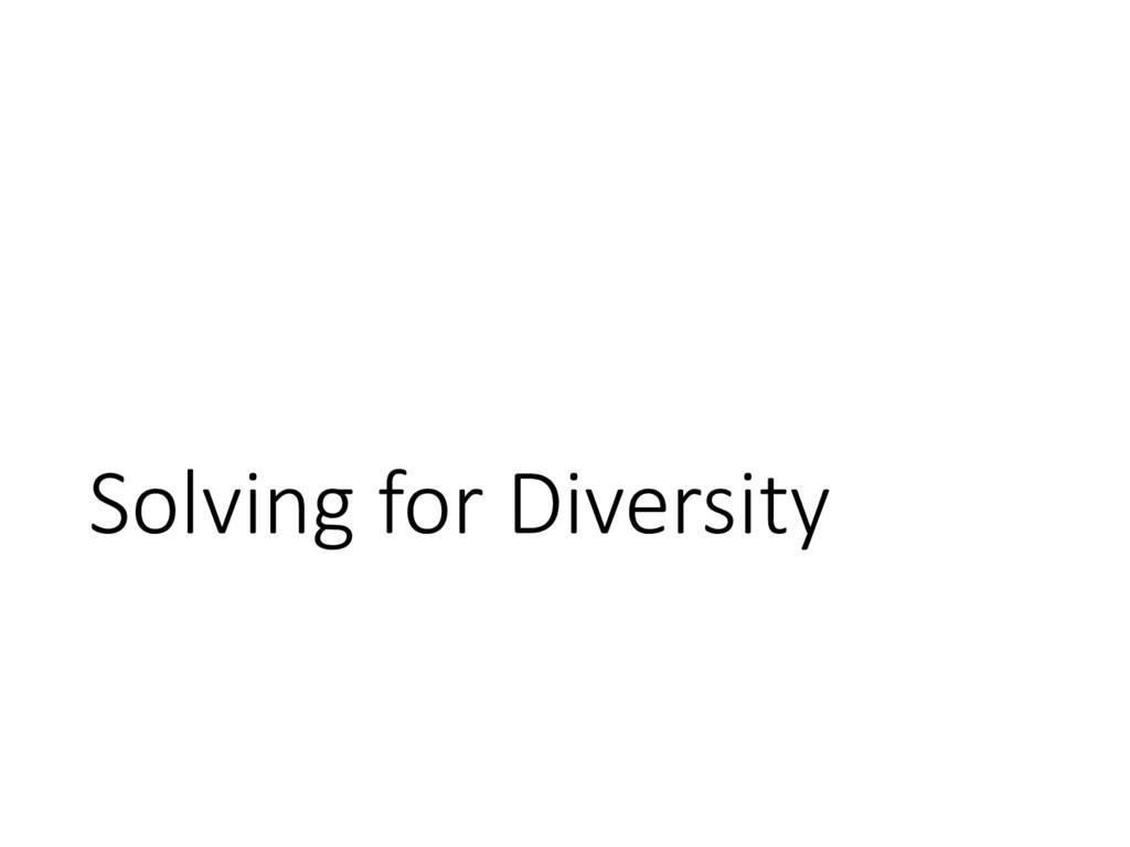 Solving for Diversity