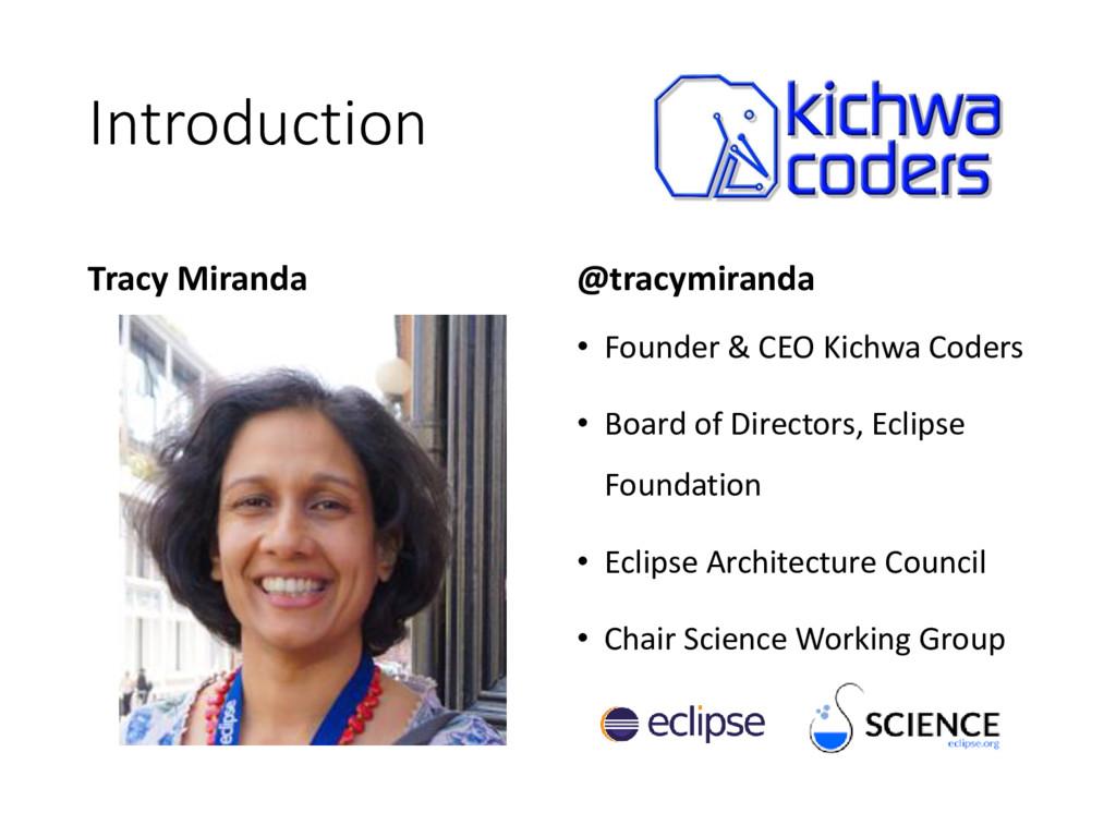 Introduction Tracy Miranda @tracymiranda • Foun...