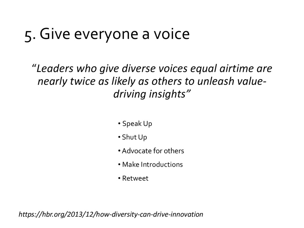 "5. Give everyone a voice ""Leaders who give dive..."