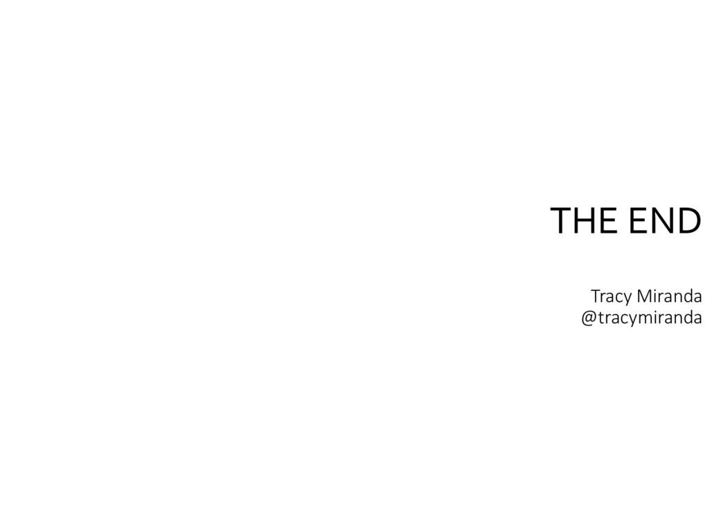 THE END Tracy Miranda @tracymiranda