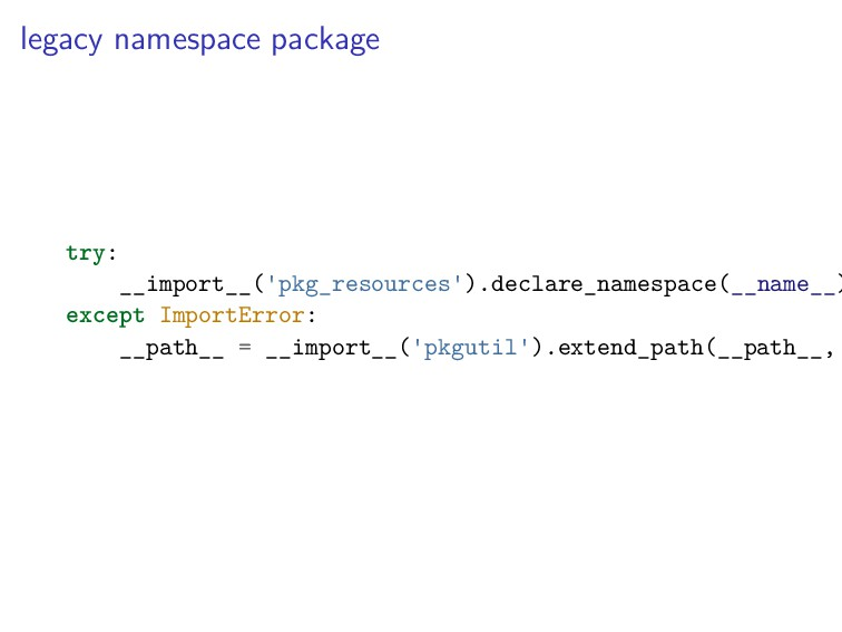 legacy namespace package try: __import__('pkg_r...