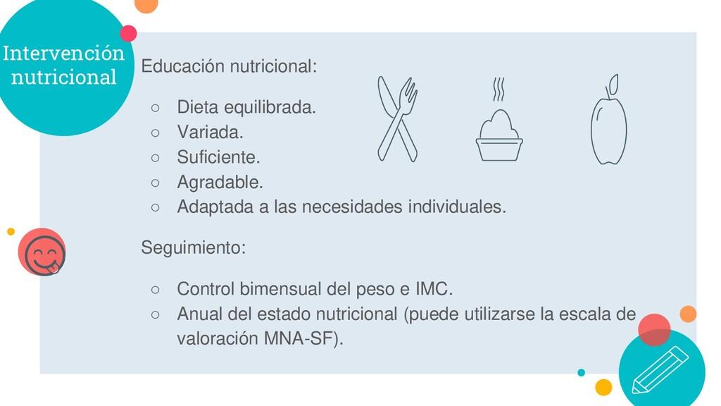 Intervención nutricional Educación nutricional:...