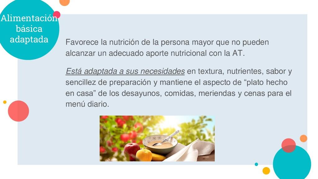 Alimentación básica adaptada Favorece la nutric...
